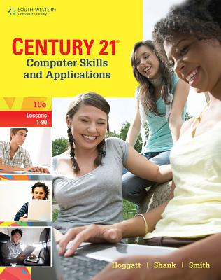 Century 21 Computer Skills and Applications, Lessons 1-90 (Century 21 Keyboarding) Cover Image