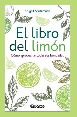 El libro del limón: Cómo aprovechar todas sus bondades Cover Image