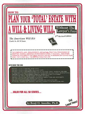 How to Plan Your Total Estate with a Will & Living Will: Without the Lawyer's Fees Cover Image