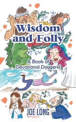 Wisdom and Folly: A Book of Devotional Doggerel Cover Image