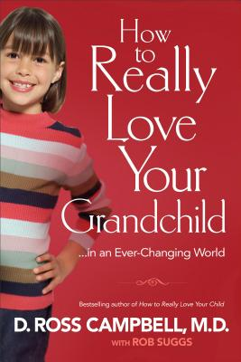 How to Really Love Your Grandchild: ...in an Ever-Changing World Cover Image