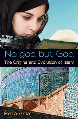 No god but God: The Origins and Evolution of Islam Cover Image