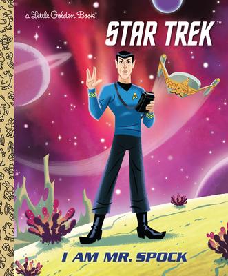 I Am Mr. Spock (Star Trek) (Little Golden Book) Cover Image