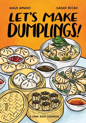 Let's Make Dumplings!: A Comic Book Cookbook Cover Image