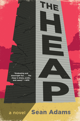 The Heap: A Novel Cover Image