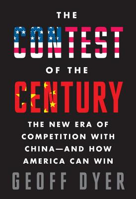 The Contest of the Century: The New Era of Competition with China--And How America Can Win Cover Image