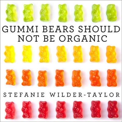 Cover for Gummi Bears Should Not Be Organic Lib/E