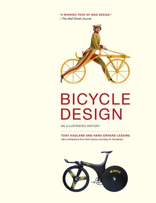 Bicycle Design: An Illustrated History