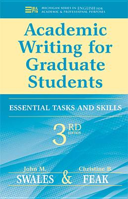 Academic Writing for Graduate Students, 3rd Edition: Essential Tasks and Skills (Michigan Series In English For Academic & Professional Purposes) Cover Image