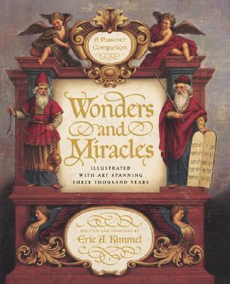 Wonders and Miracles: A Passover Companion: A Passover CompanionEric A. Kimmel