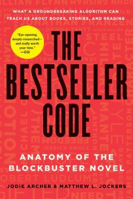 The Bestseller Code: Anatomy of the Blockbuster Novel Cover Image