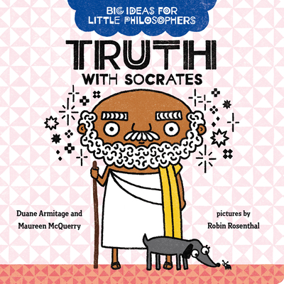 Big Ideas for Little Philosophers: Truth with Socrates Cover Image