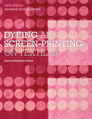 Dyeing and Screen-Printing on Textiles: Revised and Updated Cover Image