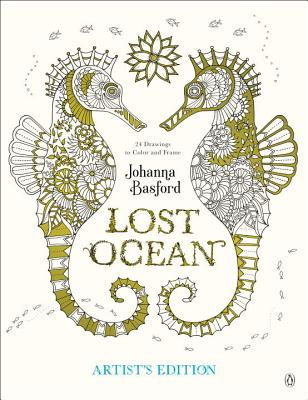 Lost Ocean Artist's Edition: An Inky Adventure and Coloring Book for Adults: 24 Drawings to Color and Frame Cover Image