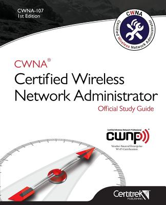 Cwna-107: Certified Wireless Network Administrator Cover Image