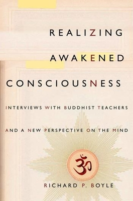 Realizing Awakened Consciousness: Interviews with Buddhist Teachers and a New Perspective on the Mind Cover Image