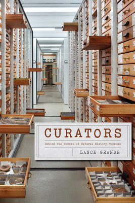 Curators: Behind the Scenes of Natural History Museums Cover Image