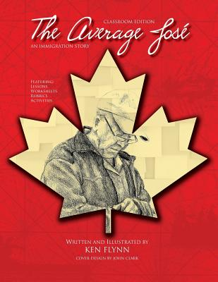 The Average Jose: An Immigration Story: Classroom Edition Cover Image