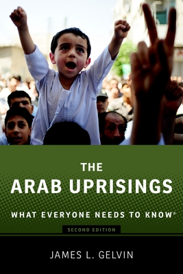 The Arab Uprisings: What Everyone Needs to Know(r) Cover Image