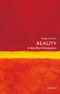 Beauty: A Very Short Introduction (Very Short Introductions) Cover Image