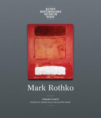Mark Rothko: Toward Clarity Cover Image