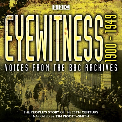 Eyewitness 1900-1949: Voices from the BBC Archive Cover Image