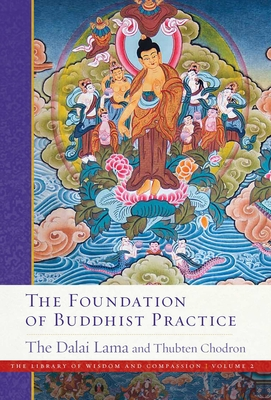 The Foundation of Buddhist Practice (The Library of Wisdom and Compassion  #2) Cover Image