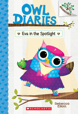 Eva in the Spotlight: Branches Book (Owl Diaries #13) Cover Image
