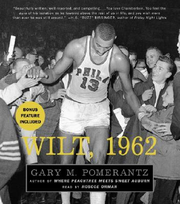 Wilt, 1962: The Night of 100 Points and the Dawn of a New Era Cover Image
