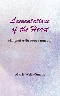 Lamentations of the Heart Mingled with Peace and Joy Cover Image