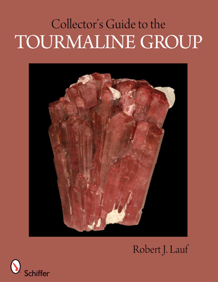 Collector's Guide to the Tourmaline Group (Collector's Guide To... (Schiffer)) Cover Image