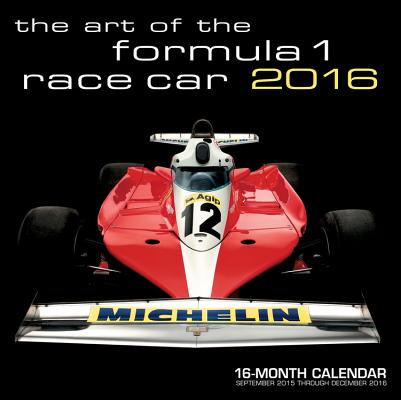 Art of the Formula 1 Race Car 2016: 16-Month Calendar September 2015 through December 2016 Cover Image