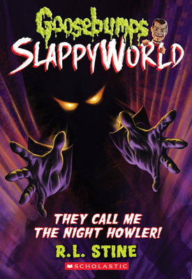 They Call Me the Night Howler! (Goosebumps SlappyWorld #11) Cover Image