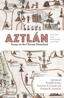 Aztlán: Essays on the Chicano Homeland, Revised and Expanded Edition (Querencias) Cover Image