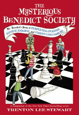 The Mysterious Benedict Society: Mr. Benedict's Book of Perplexing Puzzles, Elusive Enigmas, and Curious Conundrums Cover Image