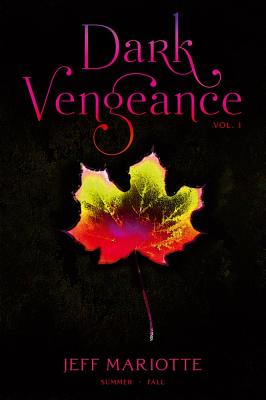 Dark Vengeance, Volume 1: Summer - Fall Cover Image