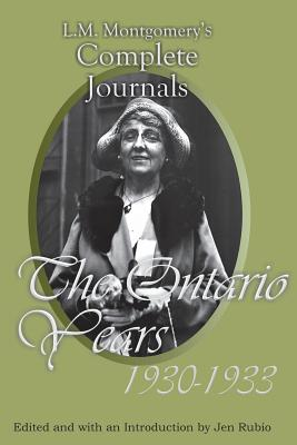 L.M. Montgomery's Complete Journals: The Ontario Years, 1930-1933 Cover Image