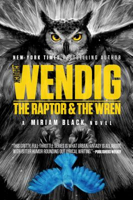 The Raptor & the Wren (Miriam Black #5) Cover Image