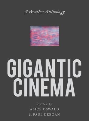 Gigantic Cinema: A Weather Anthology Cover Image