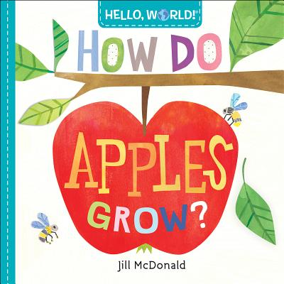 Cover for Hello, World! How Do Apples Grow?