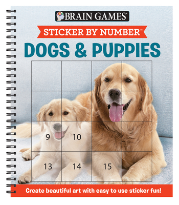 Brain Games - Sticker by Number: Dogs & Puppies (Easy - Square Stickers): Create Beautiful Art with Easy to Use Sticker Fun! Cover Image