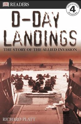 DK Readers L4: D-Day Landings: The Story of the Allied Invasion: The Story of the Allied Invasion (DK Readers Level 4) Cover Image