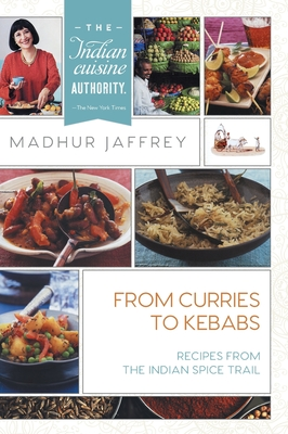 From Curries to Kebabs: Recipes from the Indian Spice Trail Cover Image