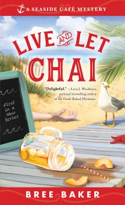 Live and Let Chai (Seaside Cafe Mysteries #1) Cover Image