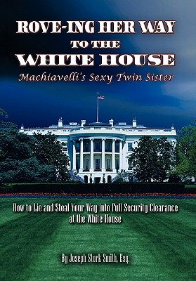 Rove-Ing Her Way to the White House: Machiavelli's Sexy Twin Sister Cover Image