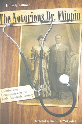 The Notorious Dr. Flippin: Abortion and Consequence in the Early Twentieth Century (Plains Histories) Cover Image