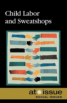 Child Labor and Sweatshops (At Issue) Cover Image