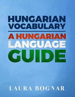 Hungarian Vocabulary: A Hungarian Language Guide Cover Image