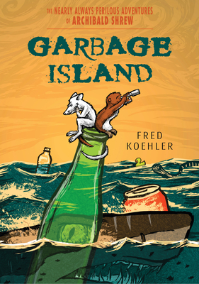 Garbage Island (The Nearly Always Perilous Adventures of Archibald Shrew) Cover Image