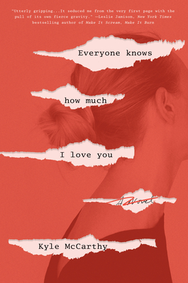 Everyone Knows How Much I Love You: A Novel Cover Image